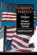 Nobody's Perfect!: A Critique of Modern American Society