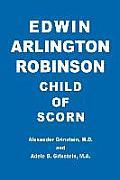Edwin Arlington Robinson Child of Scorn