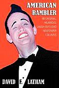 American Rambler: 48 Original, Hilarious, Laugh-Out-Loud Newspaper Columns