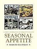 Seasonal Appetite: A Chef's Celebration of Vermont's Seasons