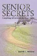 Senior Secrets Caregiving Advice from the Front Lines
