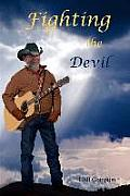 Fighting the Devil: And sometimes he loses<br>And sometimes he wins<br>Fighting the devil<br>Again and again