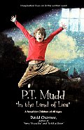 P.T. Mudd in the Land of Lies: A Novel for Children of All Ages