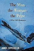 The Man, the Woman, the Prize: A War Oil Romance