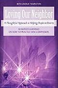 Loving Our Neighbor: A Thoughtful Approach to Helping People in Poverty