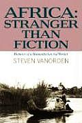 Africa: Stranger Than Fiction: Memoirs of a Humanitarian Aid Worker
