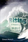 Rising Above the Wave: A True Story of Survival