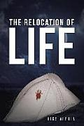 The Relocation of Life