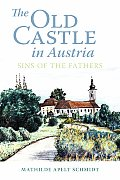 The Old Castle in Austria: Sins of the Fathers