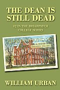 The Dean Is Still Dead: #2 in the Briarpatch College Series