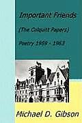 Important Friends: (The Colquitt Papers) Poetry 1959 - 1963