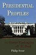 Presidential Profiles: From George Washington to G. W. Bush