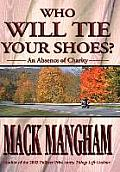Who Will Tie Your Shoes?: An Absence of Charity