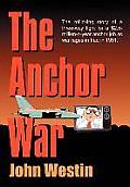 The Anchor War