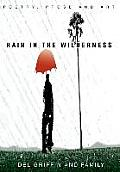 Rain in the Wilderness: Poetry, Prose and Art