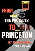 From the Projects to Princeton: aka The Cook Book