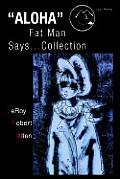 Aloha Fat Man Says...Collection