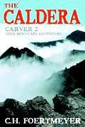 The Caldera: Carver 2: High Mountain Adventure