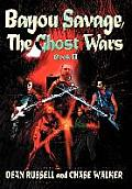 Bayou Savage, The Ghost Wars: Book II