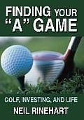 Finding Your a Game: Golf, Investing, and Life