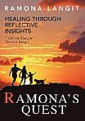 Ramona's Quest: Healing Through Reflective Insights