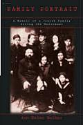 Family Portrait: A Memoir of a Jewish Family During the Holocaust