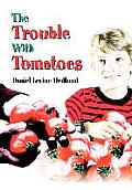 The Trouble with Tomatoes