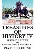 Treasures of History IV: Historical Events of Chaves County, New Mexico