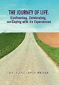 The Journey of Life: Confronting, Celebrating, and Coping with its Experiences