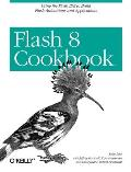 Flash 8 Cookbook: Using the Flash Ide to Build Flash Animations and Applications