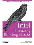Intel Threading Building Blocks Outfitting C++ for MultiCore Processor Parallelism