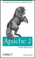 Apache 2 Pocket Reference For Apache Programmers & Administrators