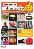 Best of Instructables Volume 1 DIY Projects from the Worlds Biggest Show & Tell