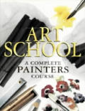 Art School A Complete Painters Course