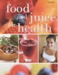 Food & Juice For Health