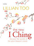New I Ching Discover The Secrets Of The Plum Blossom Oracle