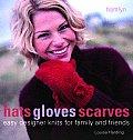 Hats Gloves Scarves Easy Designer Knits for Family & Friends