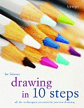 Drawing In 10 Steps All The Techniques You Need in Just One Drawing