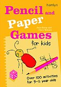 Pencil & Paper Games for Kids Over 100 Activities for 3 11 Year Olds