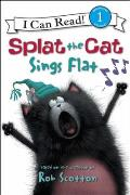 Splat the Cat Sings Flat