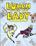 Lunch Lady 6: Lunch Lady and the Field Trip Fiasco