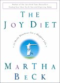 Joy Diet 10 Daily Practices for a Happier Life