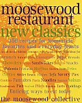 Moosewood Restaurant New Classics 350 Recipes for Homestyle Favorites & Everyday Feasts