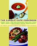 Candle Cafe Cookbook More Than 150 Enlightened Recipes from New Yorks Renowned Vegan Restaurant