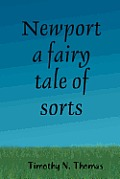 Newport a Fairy Tale of Sorts