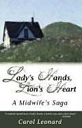 Ladys Hands Lions Heart A Midwifes Saga