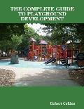 The Complete Guide to Playground Development