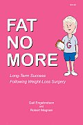 Fat No More - Long Term Success Following Weight Loss Surgery