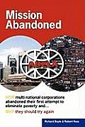 Mission Abandoned: How Multinational Corporations Abandoned Their First Attempt to Eliminate Poverty. Why They Should Try Again.