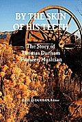 By the Skin of His Teeth: The Story of Thomas Durham: Pioneer, Musician